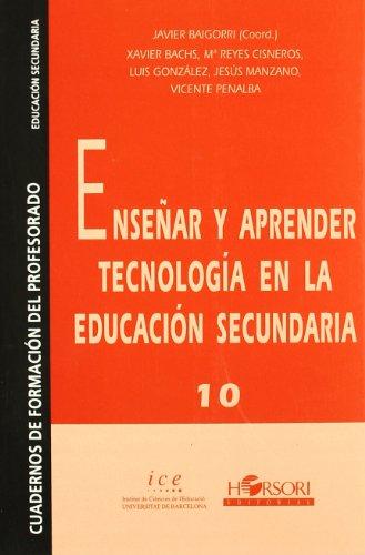 Enseñar y aprender tecnología en la educación secundaria (Cuadernos de formación del profesorado) - 9788485840625