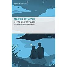 Tiene que ser aquí (Libros del Asteroide nº 178) (Spanish Edition)