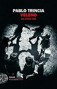 Veleno: Una storia vera (Einaudi. Stile libero extra)