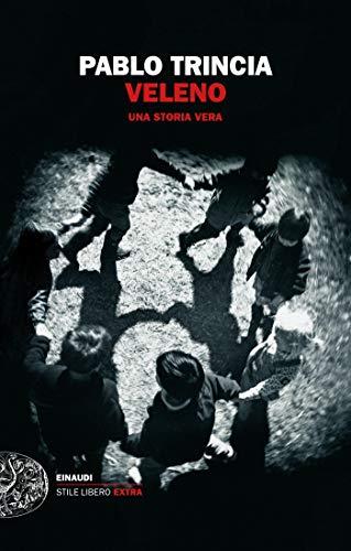 Veleno: Una storia vera (Einaudi. Stile libero