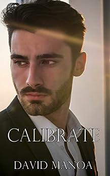 Calibrate (English Edition) di [Manoa, David]
