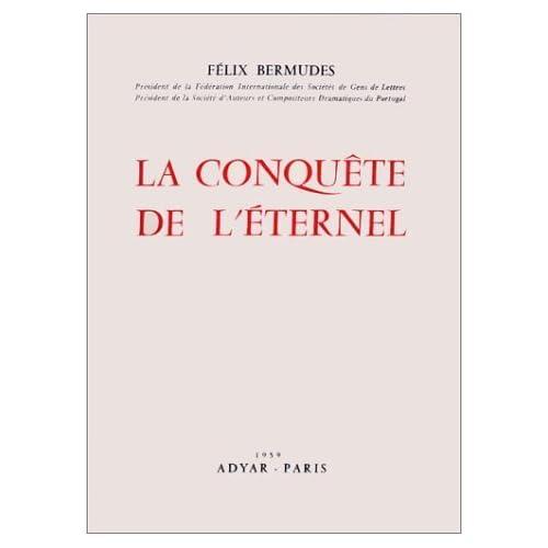 La Conquête de l'éternel de Félix Bermudes (1 janvier 1959) Broché