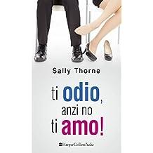 Ti odio, anzi no, ti amo! (Italian Edition)