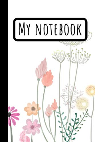 My Notebook: Minimalist Flower Journal For Gardening Floral Composition Flowers Designs Tulip Dessert