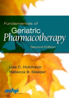 fundamentals-of-geriatric-pharmacotherapy-by-author-lisa-c-hutchison-published-on-july-2015