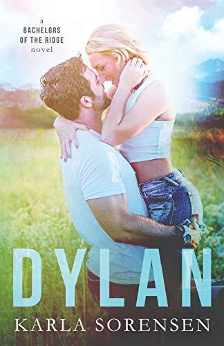 Dylan: Volume 1 (Bachelors of the Ridge) - 9781533532589