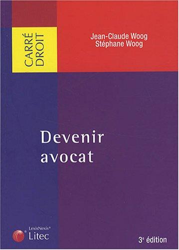 Devenir avocat par Jean-Claude Woog
