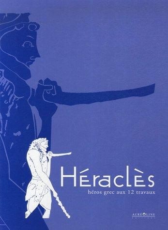 Héraclès : Héros grec aux 12 travaux