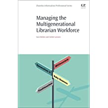 Managing the Multigenerational Librarian Workforce
