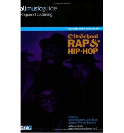 old-school-rap-and-hip-hop-all-music-guide-required-listening-all-music-guide-required-listening-series-no-2-paperback-common