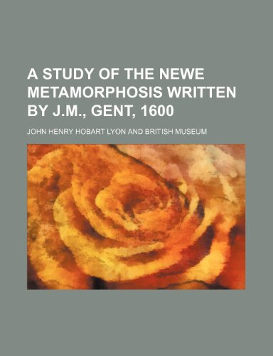A study of The newe Metamorphosis written by J.M., gent, 1600
