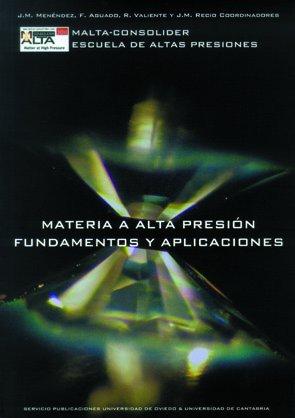 Materia a alta presión Fundamentos y aplicaciones por José Manuel Menéndez Montes