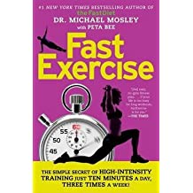 [(Fastexercise : The Simple Secret of High-Intensity Training)] [By (author) Michael Mosley ] published on (December, 2014)