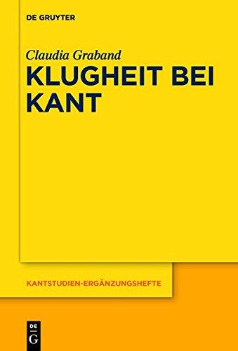 Klugheit bei Kant (Kantstudien-Ergänzungshefte, Band 185)