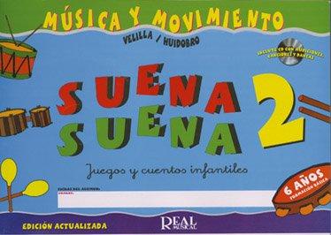 HUIDOBRO y VELILLA - Suena Suena 6 Años (Alumno) Vol.2 (Inc.CD) (Musica y Movimiento) por HUIDOBRO y VELILLA
