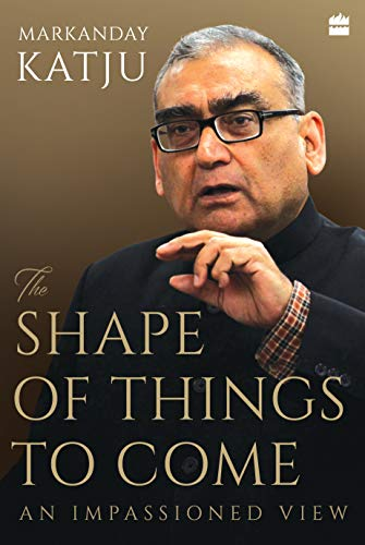 The Shape of Things to Come: An Impassioned View