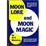 Moon Lore and Moon Magic by Al G. Manning (1980-06-01)