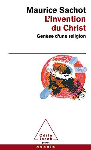 L'Invention du Christ: Genèse d'une religion par Maurice Sachot