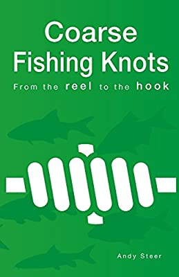 Coarse Fishing Knots - From the reel to the hook by CreateSpace Independent Publishing Platform
