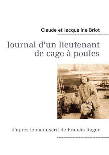 Journal d'un lieutenant de cage à poules : D'après le manuscrit de Francis Roger