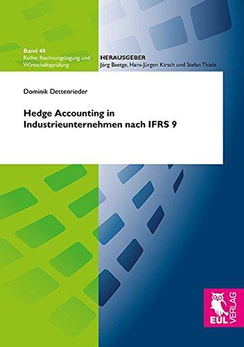 Hedge Accounting in Industrieunternehmen nach IFRS 9 (Rechnungslegung und Wirtschaftsprüfung) (Hedge-accounting)