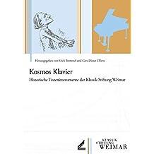 Kosmos Klavier: Historische Tasteninstrumente der Klassik Stiftung Weimar (Historische Musikinstrumente der Klassik Stiftung Weimar)