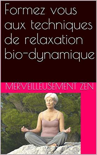Couverture du livre Formez vous aux techniques de relaxation bio-dynamique