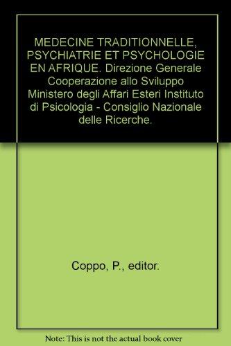 Medecine Tradtionnelle, Psychiatrie et Psychologie en Afrique
