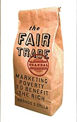 [The Fair Trade Scandal: Marketing Poverty to Benefit the Rich] (By: Ndongo Samba Sylla) [published: January, 2014]