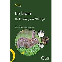 Le lapin: De la biologie à l'élevage (Savoir faire)