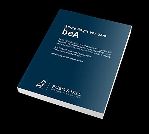 Keine Angst vor dem beA: Das besondere elektronische Anwaltspostfach und der elektronische Rechtsverkehr