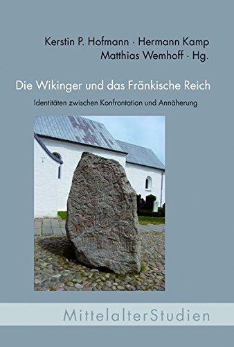 Die Wikinger und das Fränkische Reich. Identitäten zwischen Konfrontation und Annäherung (MittelalterStudien)