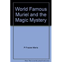 World famous Muriel and the magic mystery by Sue Alexander (1990-08-01)