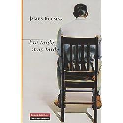 Era Tarde, Muy Tarde (GALAXIA NOVA) Premio Booker 1994