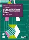 Lezioni di tecnologie e tecniche di rappresentazione grafica. Per gli Ist. tecnici e professionali settore industria e artigianato. Con espansione online