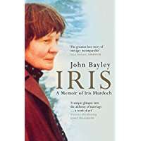 Iris: A Memoir of Iris Murdoch (Book 1 in the Iris trilogy) (English Edition)