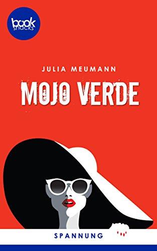 Mojo Verde (Kurzgeschichte, Krimi) (Die booksnacks Kurzgeschichten Reihe)