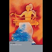 Kabir: Weaver's Songs (Penguin Classics)