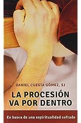 Descargar gratis La procesión Va Por Dentro: En busca de una espiritualidad cofrade: 16 en .epub, .pdf o .mobi