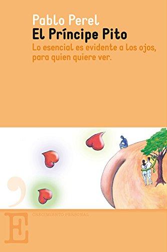 El Príncipe Pito (Crecimiento Personal) por Pablo Perel