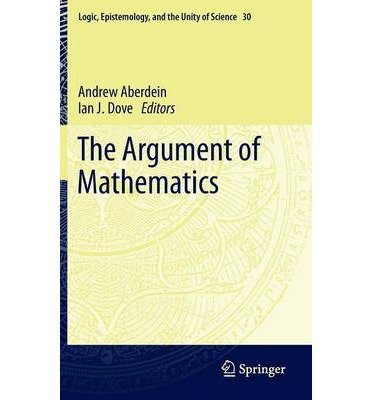 [(The Argument of Mathematics )] [Author: Andrew Aberdein] [Jul-2013]