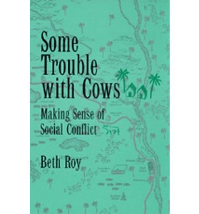 [( Some Trouble with Cows: Making Sense of Social Conflict )] [by: Beth Roy] [Aug-1994]
