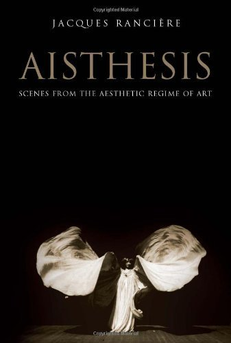 Aisthesis: Scenes from the Aesthetic Regime of Art 1st edition by Ranciere, Jacques (2013) Hardcover