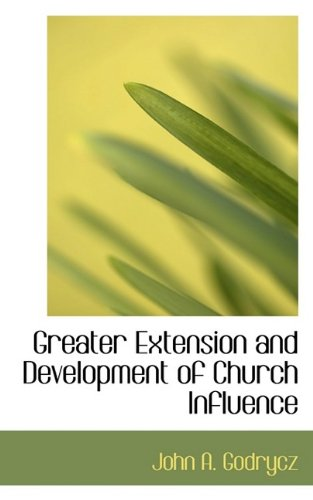 Greater Extension and Development of Church Influence