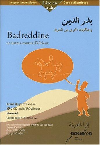 Badreddine et autres contes d'Orient Niveau A2 - Collge palier 1 et Seconde LV3 : Livre du professeur (2CD audio)