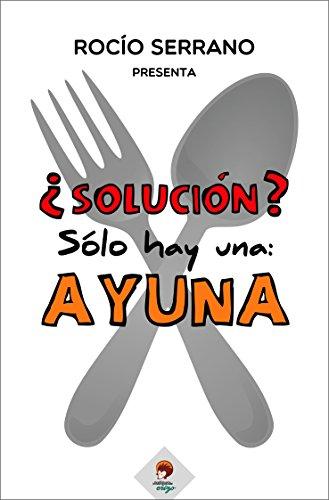 SOLUCIN-Slo-hay-una-AYUNA