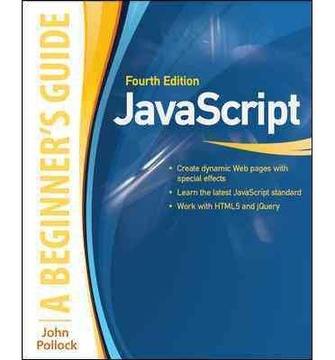 [(JavaScript: A Beginner's Guide)] [ By (author) John Pollock ] [September, 2013]