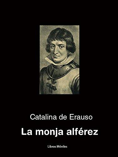Historia De La Monja Alférez por Catalina De Erauso Gratis