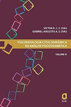 Descarga gratuita Psicopatologia e psicodinâmica na análise psicodramática - Volume VI Epub
