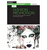 [(Basics Fashion Management 02: Fashion Promotion: Building a Brand Through Marketing and Communication )] [Author: Gwyneth Moore] [Nov-2012]